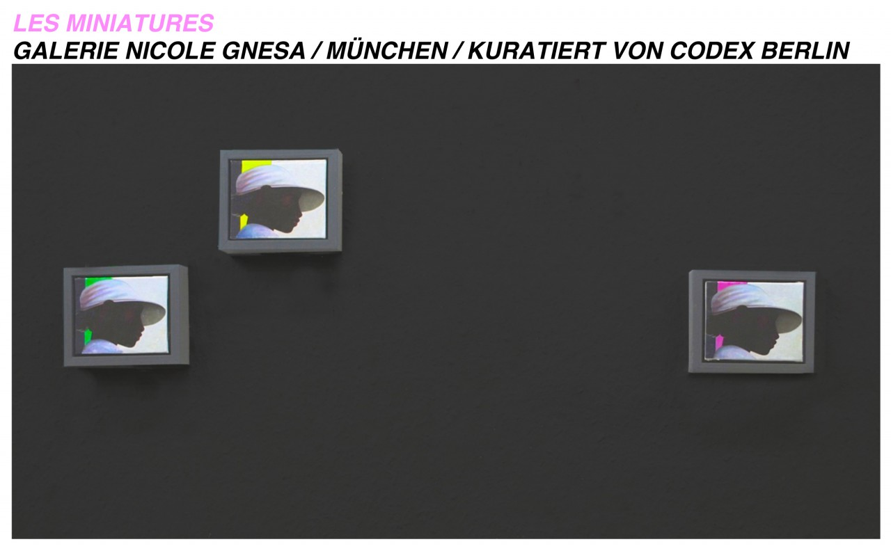 LES MINIATURES - Curated by Codex Berlin - Galerie Nicole Gnesa / München