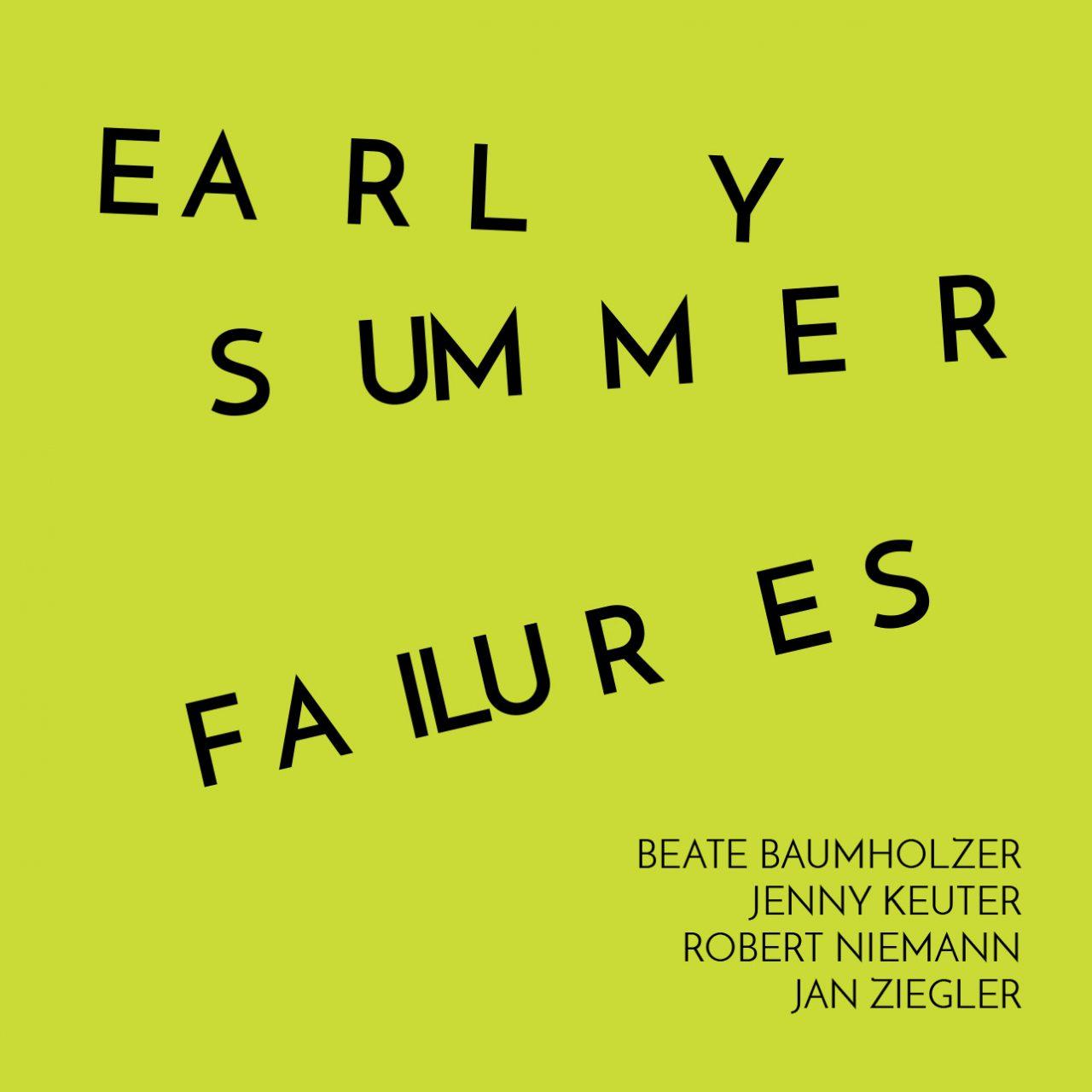 EARLY SUMMER FAILURES